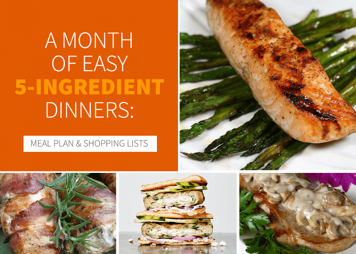 A Month of Easy 5-Ingredient Dinners: Meal Plan + Shopping Lists